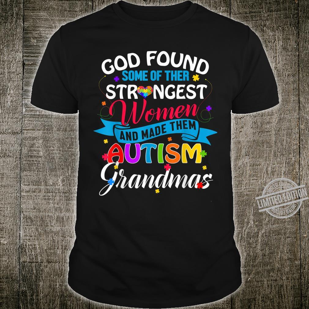 God Found Some Strongest Autism Awareness Grandmas Shirt