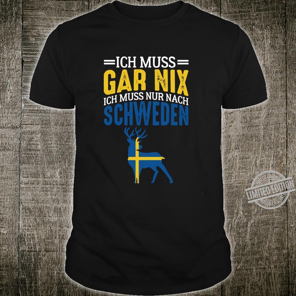 Ich Muss Gar Nix Ich Muss Nur Nach Schweden Lustiger Spruch Langarmshirt Shirt