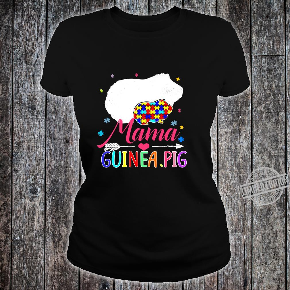 Mama Guinea Pig Autism Awareness Shirt Love Support Mom Shirt ladies tee