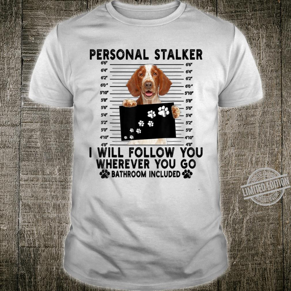 Personal Stalker I Will Follow You Welsh Springer Spaniel Shirt