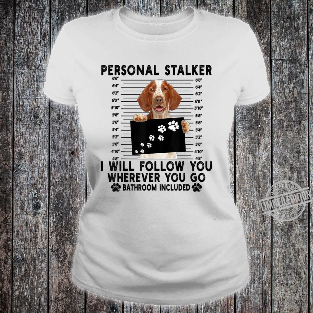 Personal Stalker I Will Follow You Welsh Springer Spaniel Shirt ladies tee