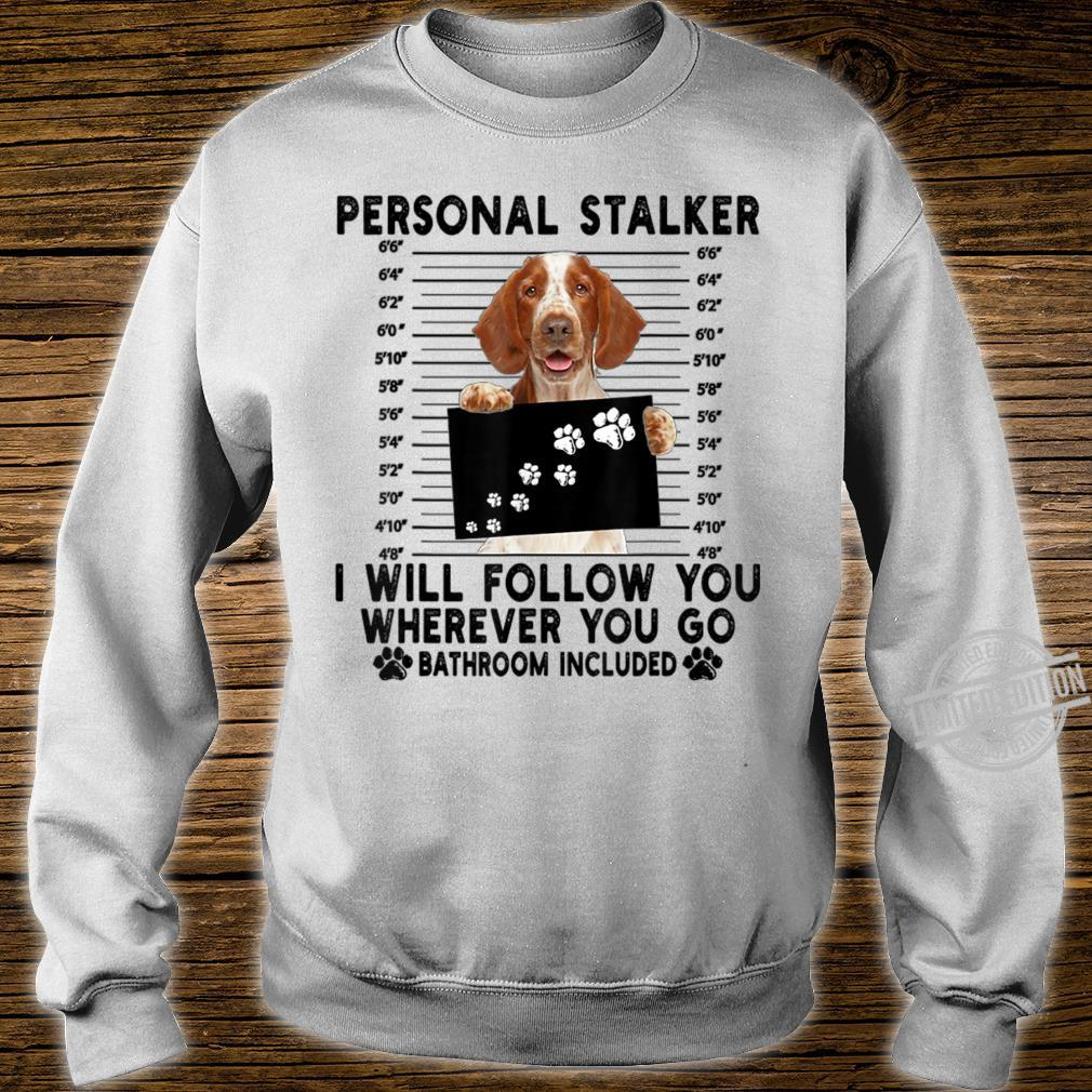 Personal Stalker I Will Follow You Welsh Springer Spaniel Shirt sweater